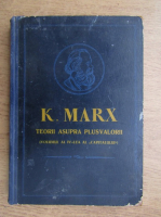 Anticariat: Karl Marx - Teorii asupra plusvalorii (volumul 4, partea 1)