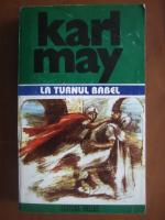 Karl May - Opere, volumul 12. La turnul Babel