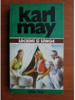 Anticariat: Karl May - Opere, volumul 30. Lacrimi si sange