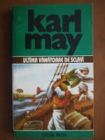 Anticariat: Karl May - Opere, volumul 31. Ultima vanatoare de sclavi