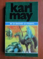 Karl May - Opere, volumul 35. De la Bagdad la Stambul