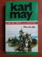 Karl May - Opere, volumul 4. De pe tron la esafod. Plisc de uliu