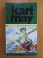 Karl May - Opere, volumul 41. Capitanul garzii imperiale