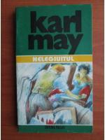 Karl May - Opere, volumul 42. Nelegiuitul
