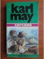 Karl May - Opere, volumul 8. Capcana