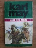 Karl May - Opere, volumul 9. Omul cu 12 degete