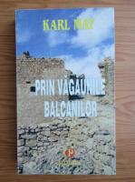 Karl May - Prin vagaunile balcanilor