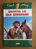 Anticariat: Karl May - Secretul lui Old Surehand