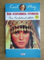 Karl May - Sub stapanirea otomana, volumul 2. Prin Kurdistanul salbatic
