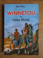 Karl May - Winnetou in Valea Mortii