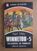 Karl May - Winnetou, volumul 5. Testamentul lui Winnetou