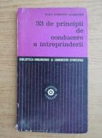 Karl Stefanic Allmayer - 33 de principii de conducere a intreprinderii