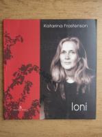 Anticariat: Katarina Frostenson - Ioni