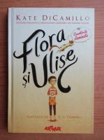Anticariat: Kate DiCamillo - Flora si Ulise. Aventurile iluminate