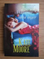 Kate Moore - Seducerea unui inger