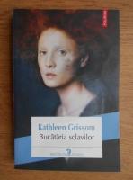 Kathleen Grissom - Bucataria sclavilor