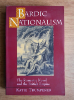 Anticariat: Katie Trumpener - Bardic nationalism. The romantic novel and the british empire