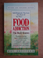 Anticariat: Kay Sheppard - Food addiction. The body knows