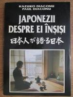 Anticariat: Kazuko Diaconu, Paul Diaconu - Japonezii despre ei insisi (volumul 1)