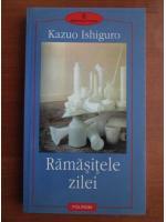 Anticariat: Kazuo Ishiguro - Ramasitele zilei
