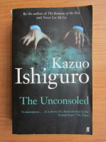 Anticariat: Kazuo Ishiguro - The unconsoled