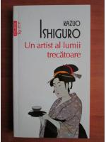 Kazuo Ishiguro - Un artist al lumii trecatoare (top 10+)