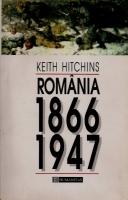 Anticariat: Keith Hitchins - Romania 1866-1947