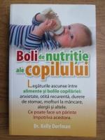 Kelly Dorfman - Boli de nutritie ale copilului