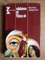 Anticariat: Kemeny Zsigmond - Vaduva si fiica ei