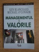 Anticariat: Ken Blanchard - Managementul si valorile