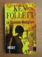 Ken Follett - Le scandale Modigliani