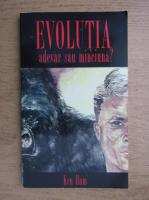 Ken Ham - Evolutia. Minciuna sau adevar?
