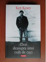 Ken Kesey - Zbor deasupra unui cuib de cuci (coperti cartonate)