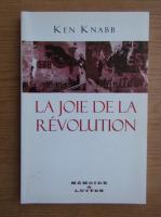 Anticariat: Ken Knabb - La joie de la revolution