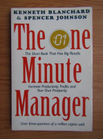 Anticariat: Kenneth Blanchard, Spencer Johnson - The one minute manager