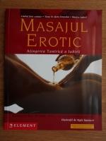 Kenneth Ray Stubbs - Masajul erotic. Atingerea tantrica a iubirii