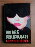 Kenneth Royce - Umbre periculoase