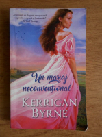 Kerrigan Byrne - Un mariaj neconventional