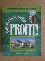 Kevin C. Myers - Buy it, fix it, sell it, profit