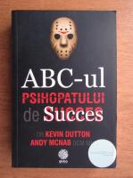 Anticariat: Kevin Dutton - ABC-ul psihopatului de succes