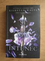 Kiersten white - Si ma intunec