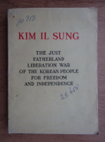 Kim Il Sung - The just Fatherland Liberation War of the korean people for freedom and independance