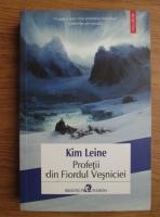 Anticariat: Kim Leine - Profetii din Fiordul Vesniciei
