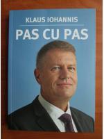 Anticariat: Klaus Iohannis - Pas cu pas