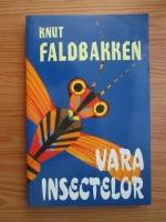 Anticariat: Knut Faldbakken - Vara insectelor