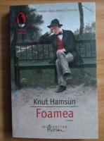 Knut Hamsun - Foamea (Ed. Humanitas, 2015)