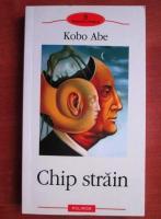 Anticariat: Kobo Abe - Chip strain