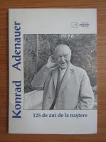 Konrad Adenauer - 125 de ani de la nastere