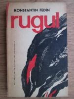 Anticariat: Konstantin Fedin - Rugul