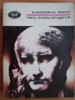 Anticariat: Kosztolanyi Dezso - Nero, poetul sangeros